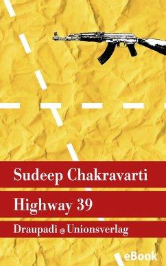 Highway 39 (eBook, ePUB) - Chakravarti, Sudeep