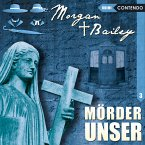 Morgan & Bailey, Folge 3: Mörder unser (MP3-Download)