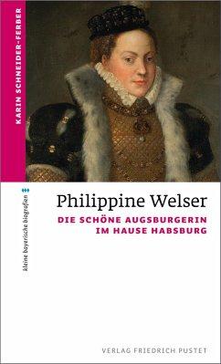 Philippine Welser (eBook, ePUB) - Schneider-Ferber, Karin
