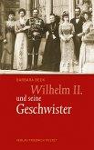 Wilhelm II. und seine Geschwister (eBook, ePUB)
