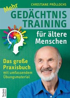 Mehr Gedächtnistraining für ältere Menschen (eBook, PDF) - Pröllochs, Christiane