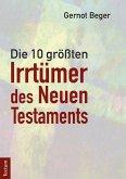 Die zehn größten Irrtümer des Neuen Testaments (eBook, PDF)