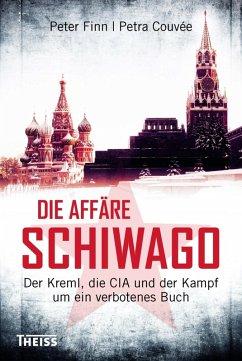 Die Affäre Schiwago (eBook, PDF) - Finn, Peter; Couvée, Petra
