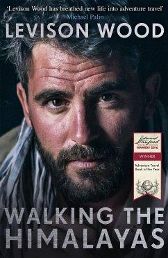 Walking the Himalayas - Wood, Levison
