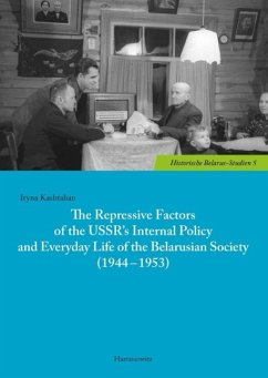 The Repressive Factors of the USSR's Internal Policy and Everyday Life of the Belarusian Society (1944-1953) (eBook, PDF) - Kashtalian, Iryna