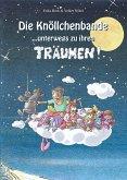 Die Knöllchenbande ... unterwegs zu ihren Träumen (eBook, ePUB)