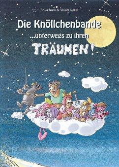 Die Knöllchenbande ... unterwegs zu ihren Träumen (eBook, ePUB) - Bock, Erika