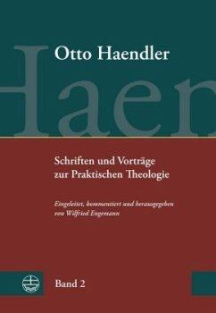 Schriften und Vorträge zur Praktischen Theologie (OHPTh) - Haendler, Otto