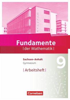 Fundamente der Mathematik 9. Schuljahr - Gymnasium Sachsen-Anhalt - Arbeitsheft mit Lösungen