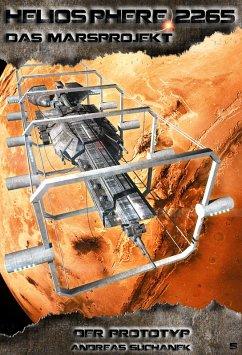 Der Prototyp / Heliosphere 2265 - Das Marsprojekt Bd.5 (eBook, ePUB) - Suchanek, Andreas