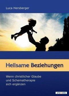 Heilsame Beziehungen - Hersberger, Luca
