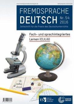 Fremdsprache DeutschHeft 54 (2016): Fach- und sprachintegriertes Lernen (CLILiG)