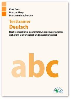 Testtrainer Deutsch - Guth, Kurt; Mery, Marcus; Macheroux, Marianne
