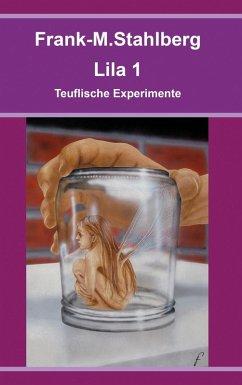 Lila 1 - Teuflische Experimente (eBook, ePUB) - Stahlberg, Frank-M.