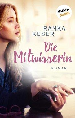 Die Mitwisserin (eBook, ePUB) - Keser, Ranka