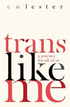 Trans Like Me - Lester, C. N.