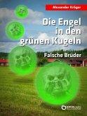Die Engel in den grünen Kugeln - Falsche Brüder (eBook, ePUB)