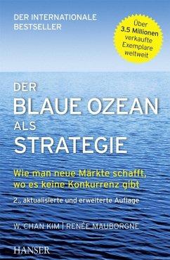 Der Blaue Ozean als Strategie (eBook, PDF) - Chan Kim, W.; Mauborgne, Renée