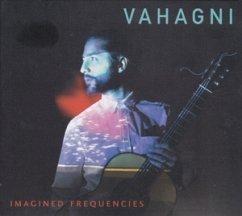 Imagined Frequencies - Vahagni