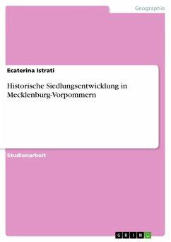Historische Siedlungsentwicklung in Mecklenburg-Vorpommern (eBook, ePUB) - Istrati, Ecaterina