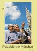 Freizeitführer München - Ein Reiseführer für Senioren! (eBook, ePUB)