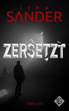 Zersetzt - Thriller (eBook, ePUB) - Sander, Lena