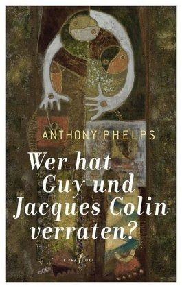 Wer hat Guy und Jacques Colin verraten? - Phelps, Anthony