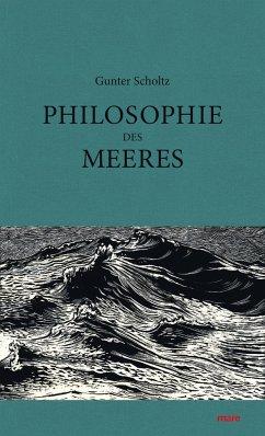 Philosophie des Meeres - Scholtz, Gunter