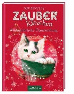 Weihnachtliche Überraschung / Zauberkätzchen Bd.12 - Bentley, Sue