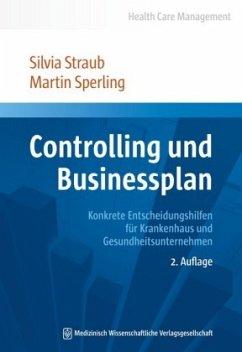 Controlling und Businessplan - Straub, Silvia; Sperling, Martin