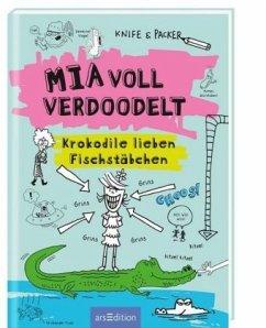 9783845815626 - Packer, Jem: Mia voll verdoodelt - Krokodile lieben Fischstäbchen - Livre