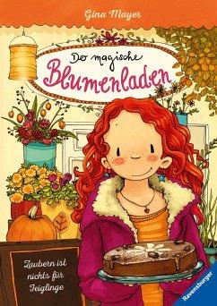 Zaubern ist nichts für Feiglinge / Der magische Blumenladen Bd.3 - Mayer, Gina