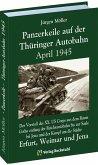 PANZERKEILE auf der Thüringer Autobahn 1945