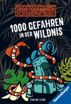 1000 Gefahren in der Wildnis / 1000 Gefahren Bd.42 - Lenk, Fabian