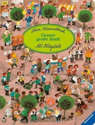 Mein Wimmelbuch: Unsere große Stadt - Mitgutsch, Ali