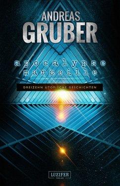 Apocalypse Marseille (eBook, ePUB) - Gruber, Andreas