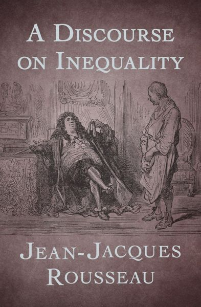 rousseau essay discourse inequality Perfect for acing essays, tests, and quizzes, as well as for writing lesson plans   rousseau's discourse on inequality is one of the most powerful critiques of.