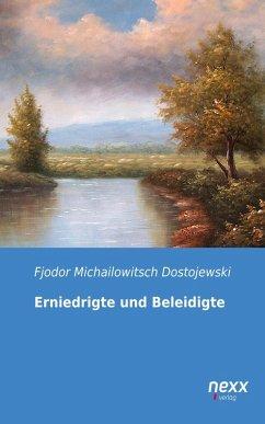 Erniedrigte und Beleidigte (eBook, ePUB) - Dostojewski, Fjodor Michailowitsch
