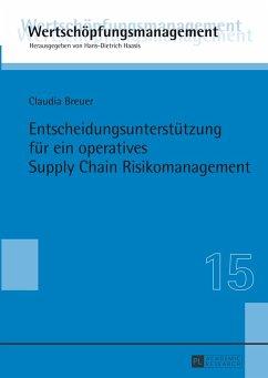 Entscheidungsunterstützung für ein operatives Supply Chain Risikomanagement - Breuer, Claudia