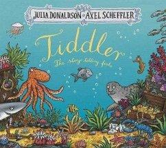 Tiddler - Donaldson, Julia; Scheffler, Axel
