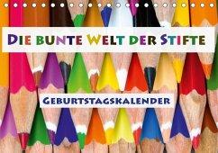 Die bunte Welt der Stifte - Geburtstagskalender (Tischkalender immerwährend DIN A5 quer)