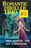 Romantic Thriller Trio #3: Drei Romane (eBook, ePUB)