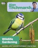 Alan Titchmarsh How to Garden: Wildlife Gardening (eBook, ePUB)