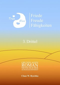 Friede Freude Fähigkeiten, 3. Drittel - Ryschka, Claus W.