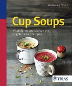 Cup Soups - Voelk, Marianne J.