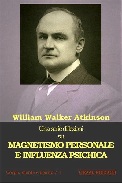 Magnetismo Personale e Influenza Psichica (eBook, ePUB)