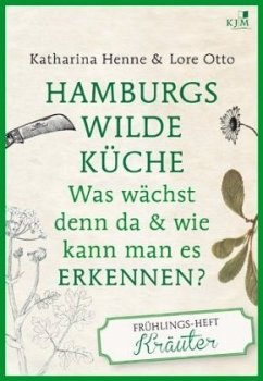 Hamburgs wilde Küche - Das Frühlingsheft