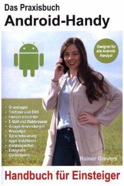 Das Praxisbuch Android-Handy - Handbuch für Ein...