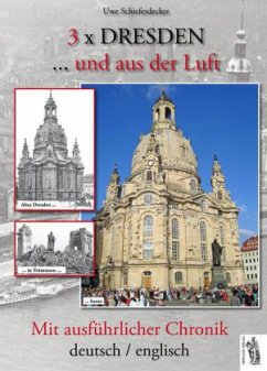 3 x Dresden...und aus der Luft - Schieferdecker, Uwe