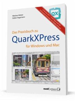Das Praxisbuch zu QuarkXPress 2017 - Netzer, Nikolaus; Hagemann, Detlev